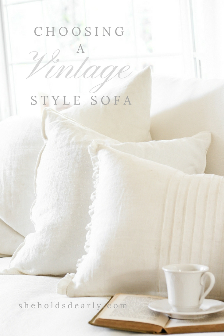 What to Look for When Shopping for a Vintage Style Sofa by sheholdsdearly.com