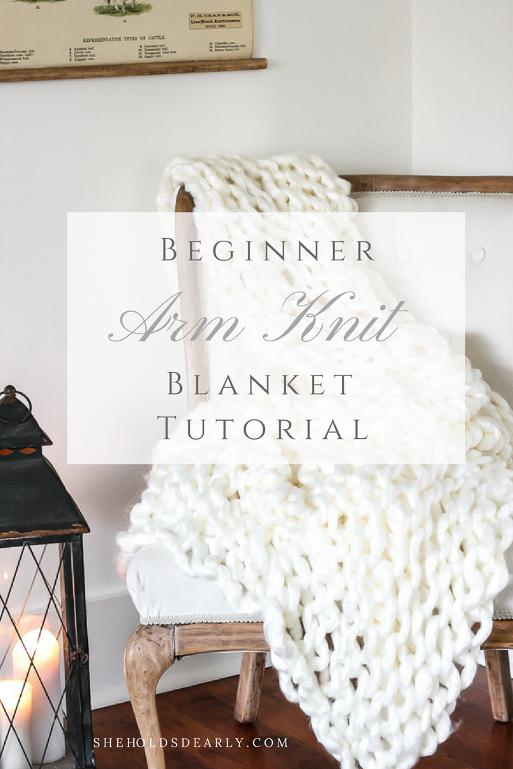 Beginner Arm Knit Blanket Tutorial by sheholdsdearly.com