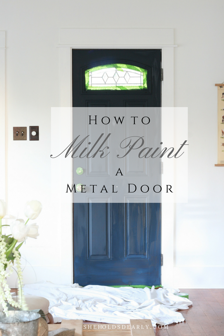 How to Milk Paint a Metal Door by sheholdsdearly.com