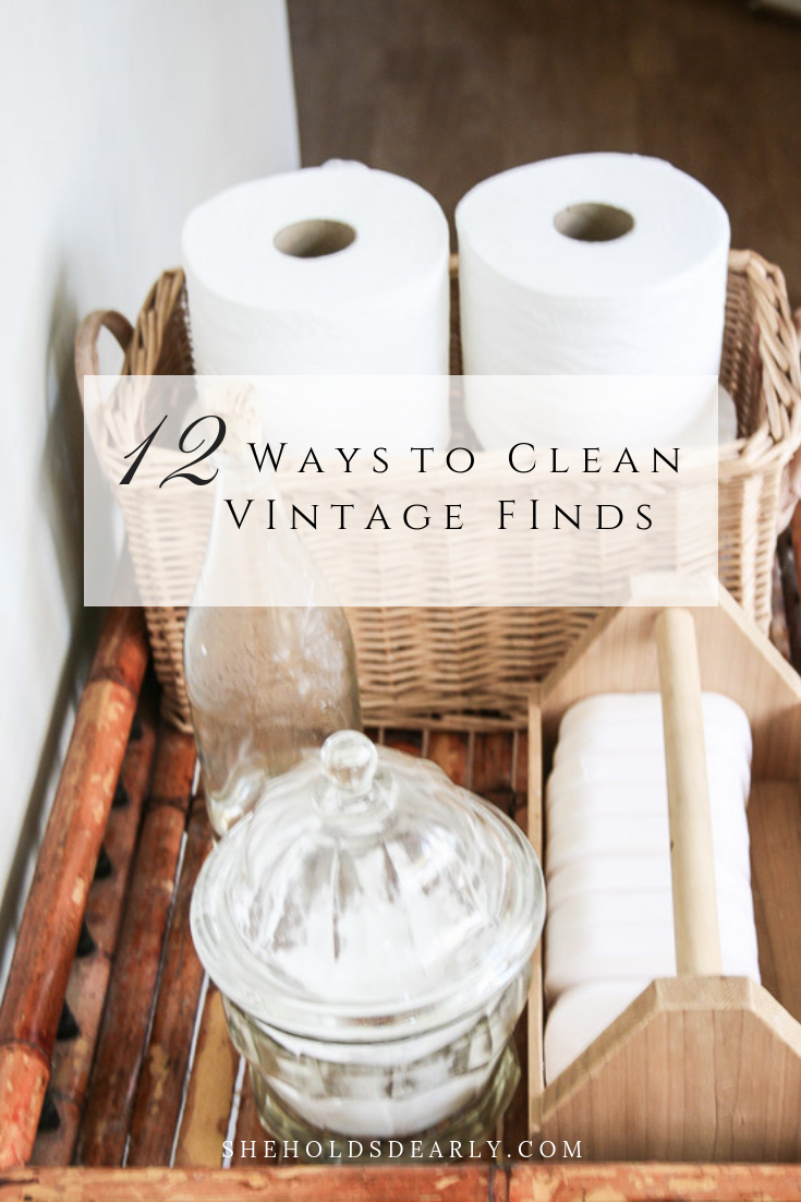 12 Ways to Clean Vintage Finds by sheholdsdearly.com