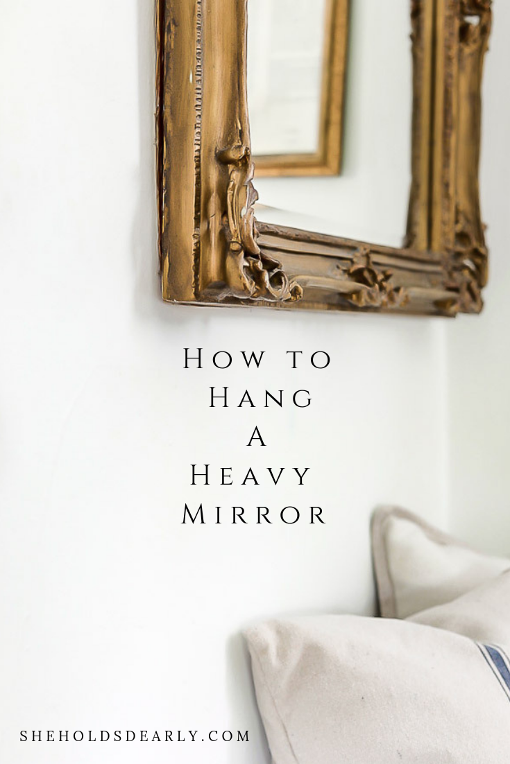 Hanging a Heavy Mirror DIY by sheholdsdearly.com