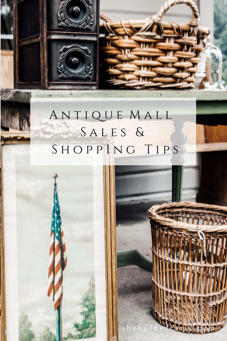 Antique Mall Sales Shopping Tips by sheholdsdearly.com