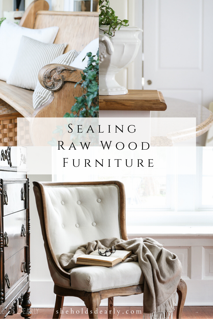 How to Seal Raw Wood Furniture by sheholdsdearly.com
