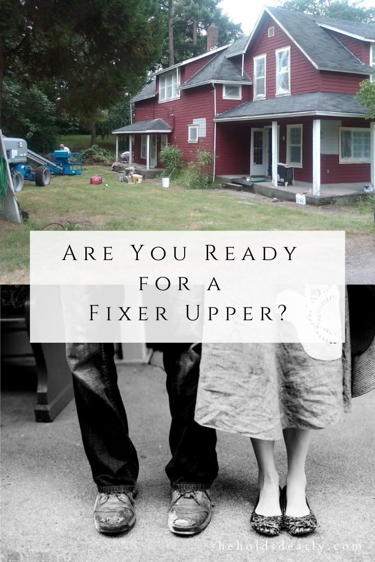 Are you Ready for a Fixer Upper by sheholdsdearly.com