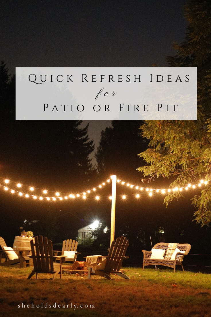 Quick Refresh Ideas for a Patio Fire Pit by sheholdsdearly.com
